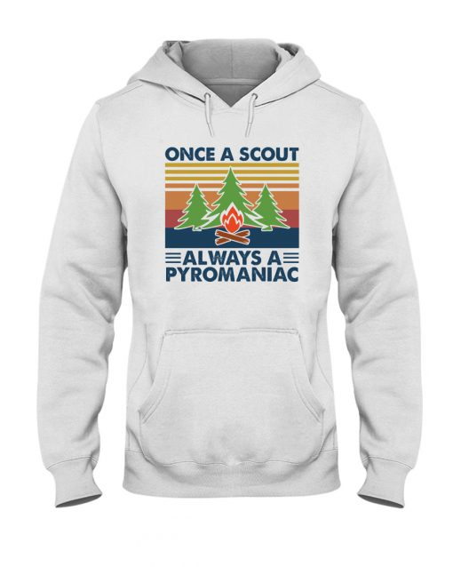 Once A Scout Always A Pyromaniac hoodie