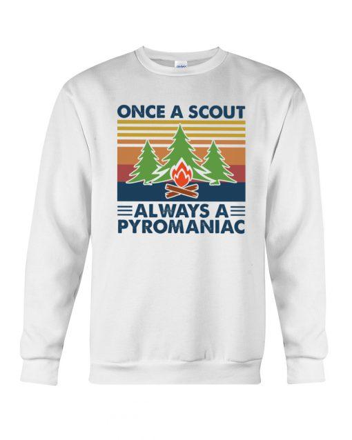 Once A Scout Always A Pyromaniac sweatshirt