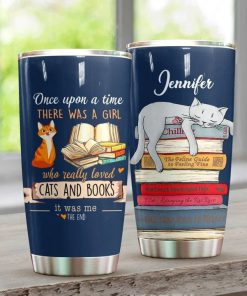 Once upon a time there was a girl who really loved cats and books personalized tumbler 1