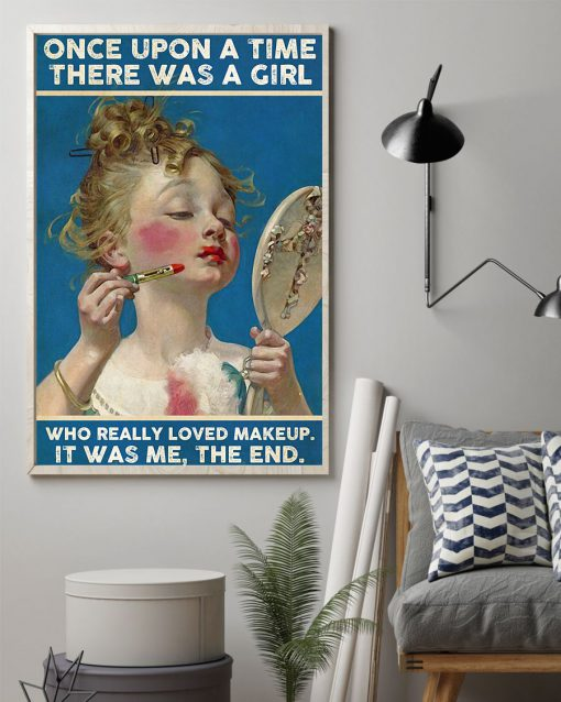 Once upon a time there was a girl who really loved makeup It was me vintage poster 2