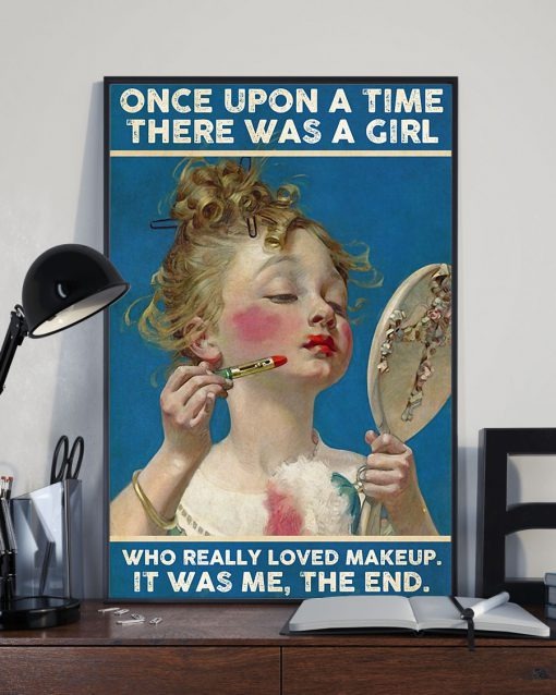 Once upon a time there was a girl who really loved makeup It was me vintage poster 3