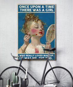 Once upon a time there was a girl who really loved makeup It was me vintage poster 4