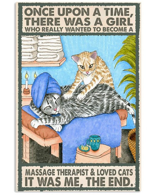Once upon a time there was a girl who really wanted to become a Massage Therapist and loved cats poster 2