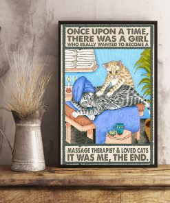 Once upon a time there was a girl who really wanted to become a Massage Therapist and loved cats poster 4