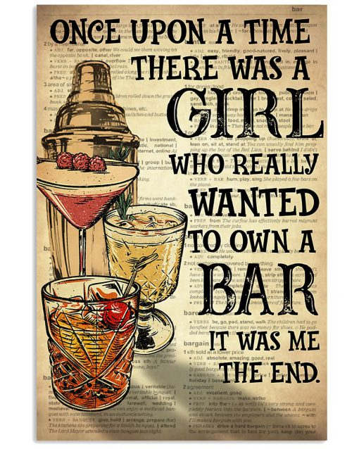 Once upon a time there was a girl who really wanted to own a bar poster 1
