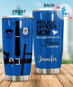 Police Officer Mom Most people never meet their heroes I raised mine personalized tumbler 1