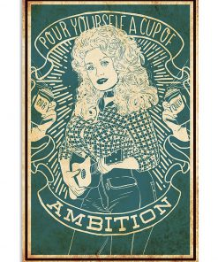 Pour Yourself a Cup of Ambition - Dolly Parton poster