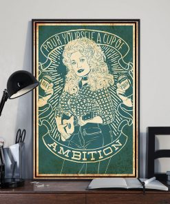 Pour Yourself a Cup of Ambition - Dolly Parton poster1