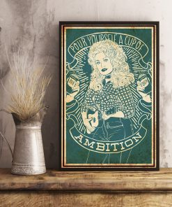 Pour Yourself a Cup of Ambition - Dolly Parton poster2