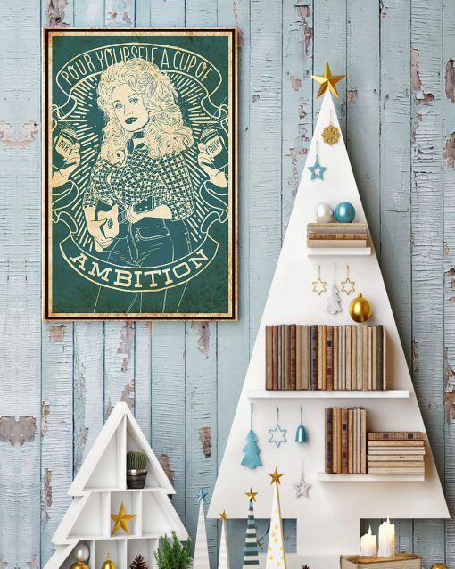 Pour Yourself a Cup of Ambition - Dolly Parton poster3