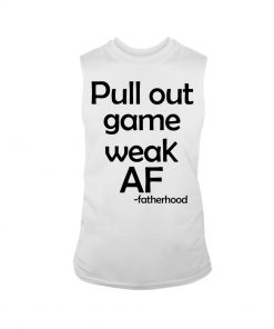 Pull out game weak af Tank top