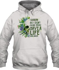 Skull I garden so I don't choke people Save a life send mulch hoodie