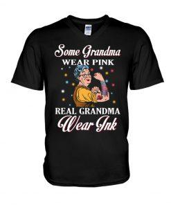 Some Grandmas wear pink Real grandma wear ink v-neck