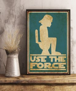 Star Wars Use the force toilet poster 3