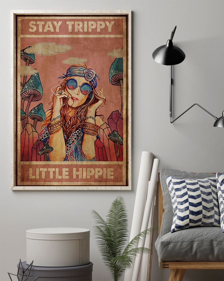 Real Stay Trippy little hippie poster