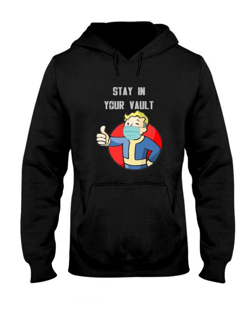 Stay in your vault Hoodie