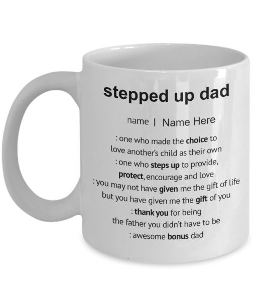 Stepped up dad one who made the choice to love another's child as their own personalized mug