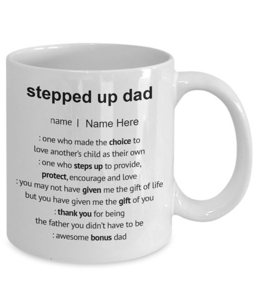 Stepped up dad one who made the choice to love another's child as their own personalized mug1
