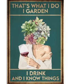 That's what I do I garden I drink and I know things poster 1
