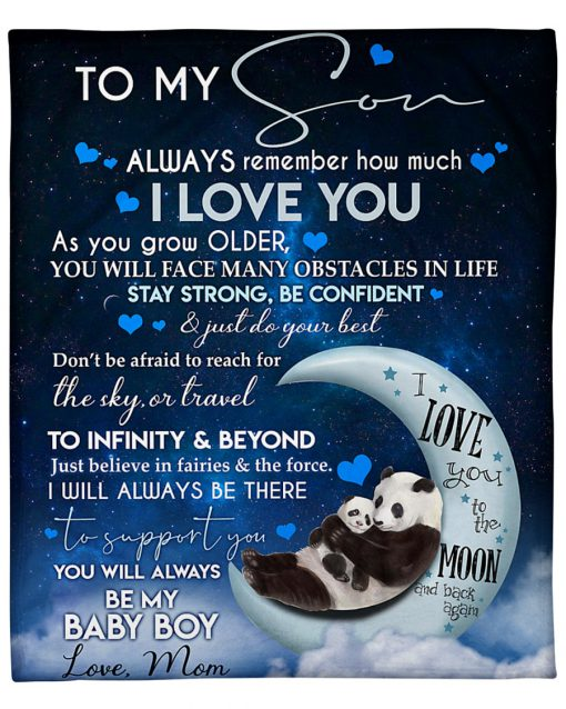 To my son Always remember how much I love you As you grow older You will face many obstacles in life fleece blanket