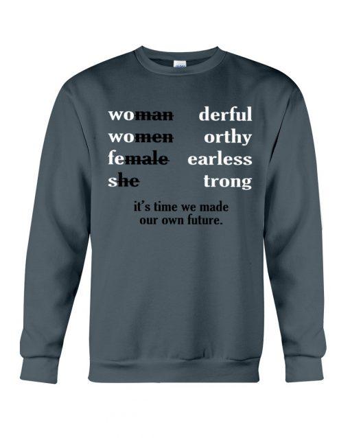 Woman wonderful Women worthy Female fearless she strong Sweatshirt