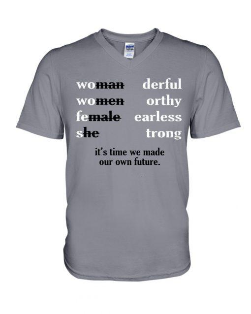 Woman wonderful Women worthy Female fearless she strong V-neck