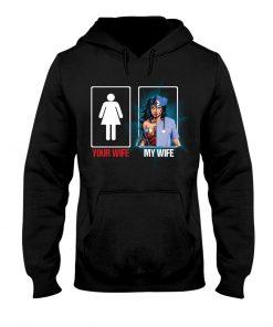 Your wife my wife Nurse Wonder woman hoodie