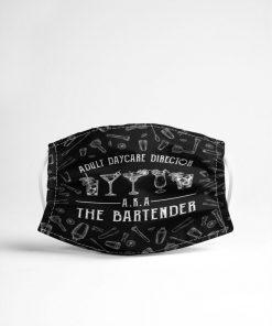 Adult Daycare Director AKA The Bartender face mask4