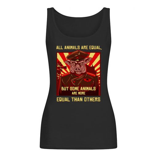 All animals are equal but some animals are more equal than others tank top