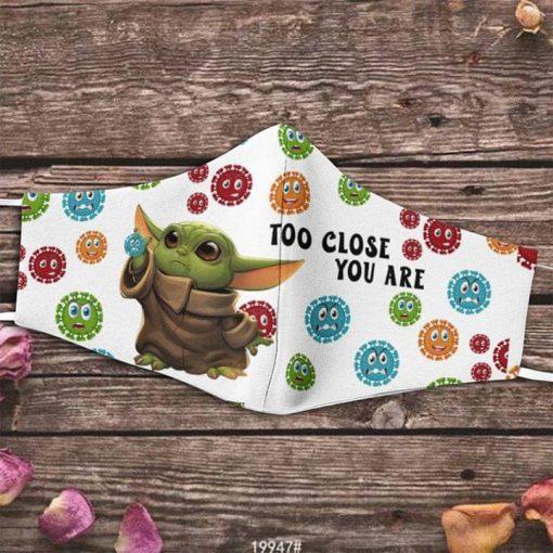 Baby Yoda Too Close You Are Coronavirus face mask