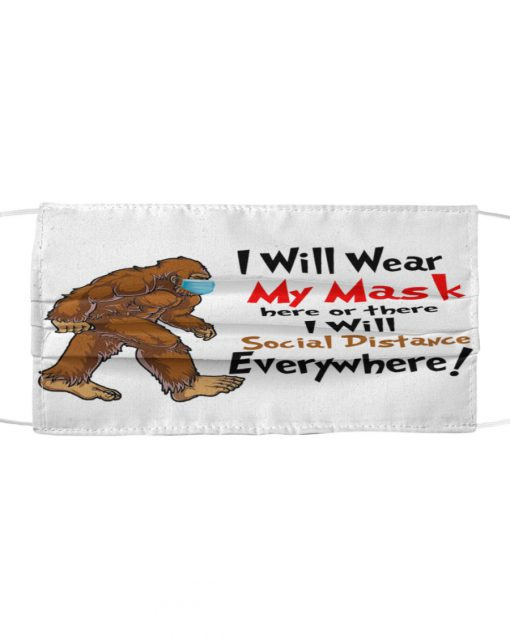 Bigfoot I will wear my mask here or there I will social distance everywhere 1