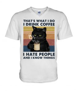 Black Cat That's what I do I drink coffee I hate people and I know things V-neck