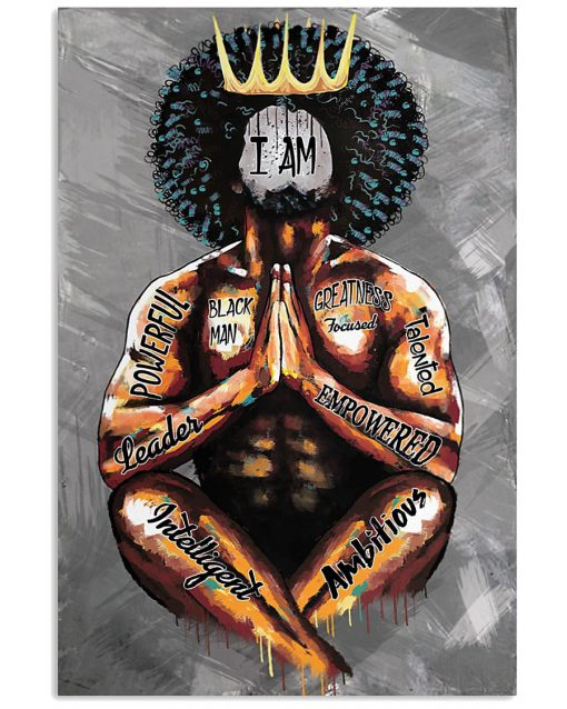 Black King I am black man powerful leader intelligent ambitious greatness talented poster
