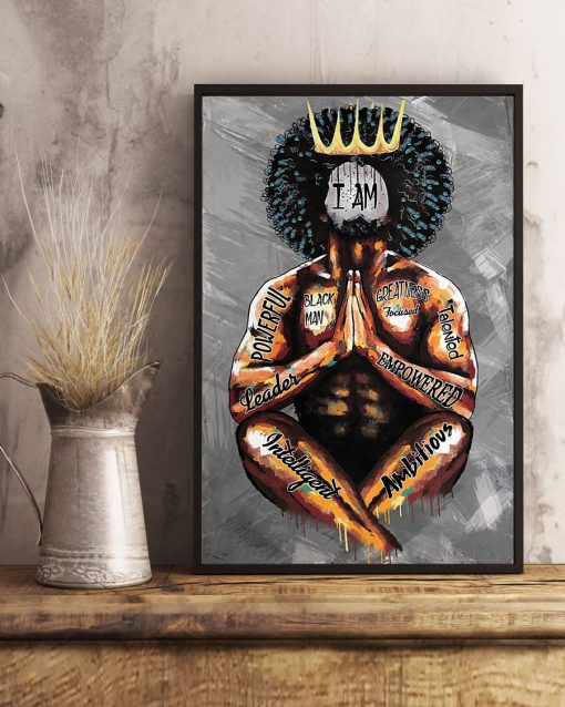Black King I am black man powerful leader intelligent ambitious greatness talented poster3