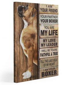 Boxer I am your friend your partner your labrador you are my life gallery wrap canvas 1