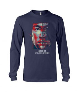 Bruce Lee Do not pray for an easy life. Pray for the strength to endure a difficult one long sleeved