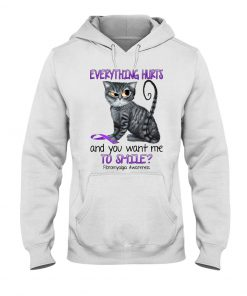 Cat Everything hurts and you want me to smile Fibromyalgia Awareness hoodie