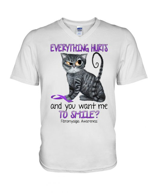 Cat Everything hurts and you want me to smile Fibromyalgia Awareness v-neck