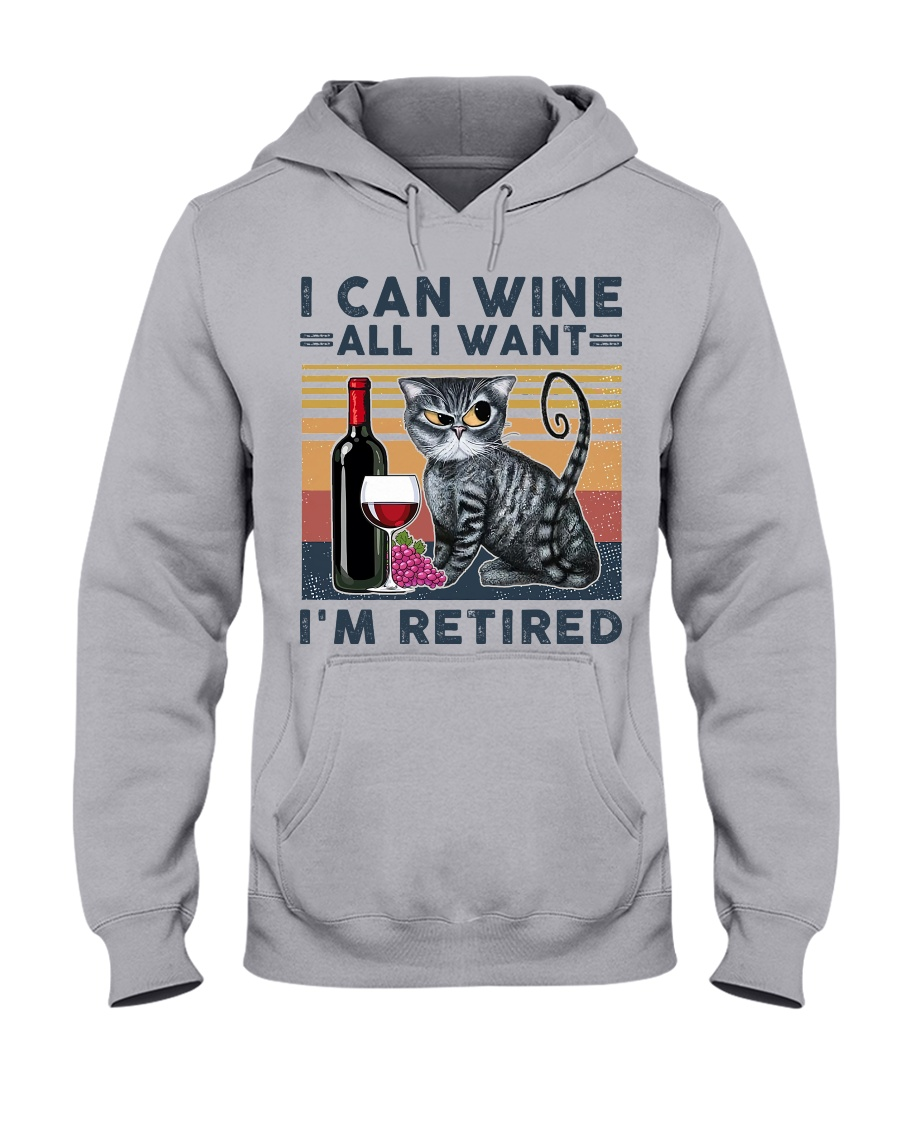 Can Wine All I Want I/'m Retired Hoodies FunnyWine Drinking Sweatshirts
