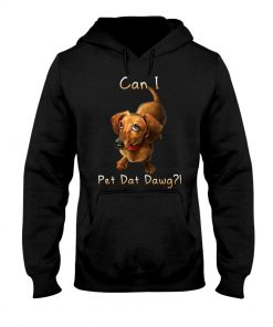 Dachshund can I pet dat dawg Hoodie