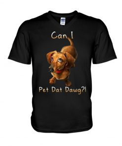 Dachshund can I pet dat dawg V-neck