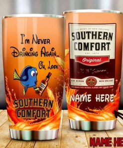 Dory I'm never drinking again Oh look Southern Comfort tumbler 1