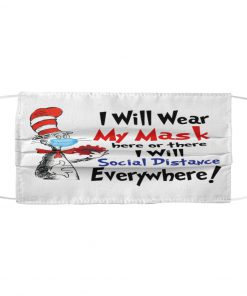 Dr. Seuss I will wear My mask here or there I will social distance everywhere face mask