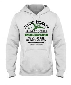 Flying Monkey Delivery Service Just one cackie from wicked witch and we will come and carry you away Hoodie