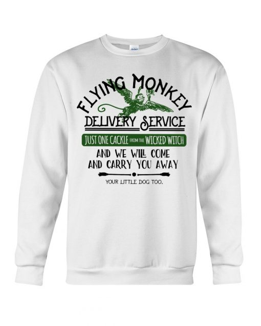 Flying Monkey Delivery Service Just one cackie from wicked witch and we will come and carry you away Sweatshirt