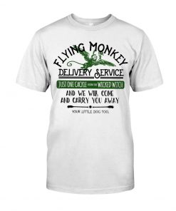 Flying Monkey Delivery Service Just one cackie from wicked witch and we will come and carry you away T-shirt
