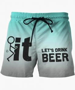 Fuck it Let's drink beer beach shorts