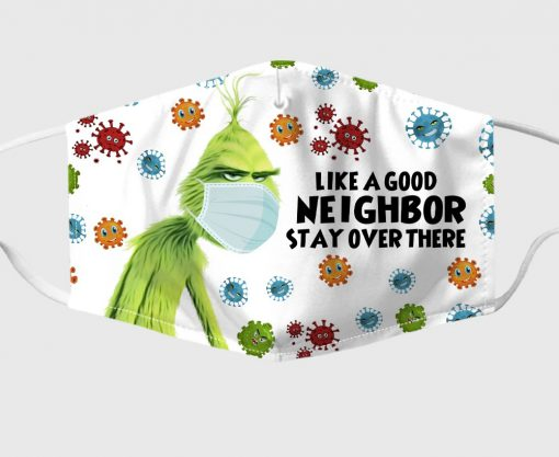 Grinch Like A Good Neighbor Stay Over There Face Mask