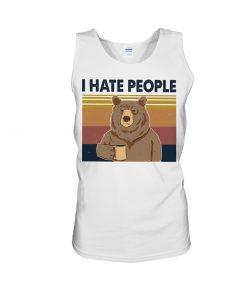 Hate People Bear Tank top