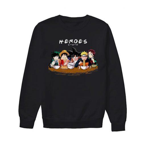 Heroes - Anime characters that eat a lot Sweatshirt